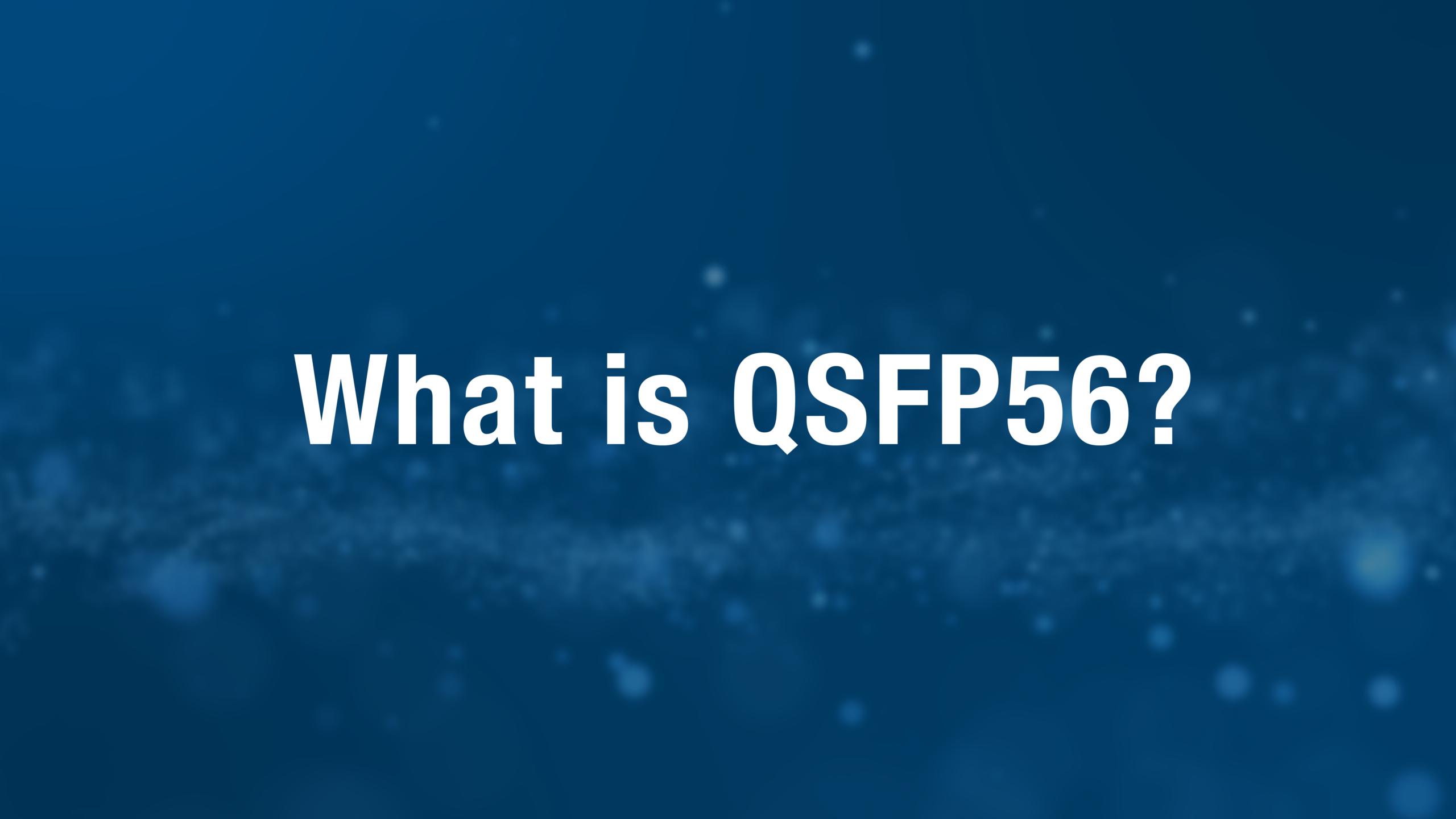 what is QSFP56