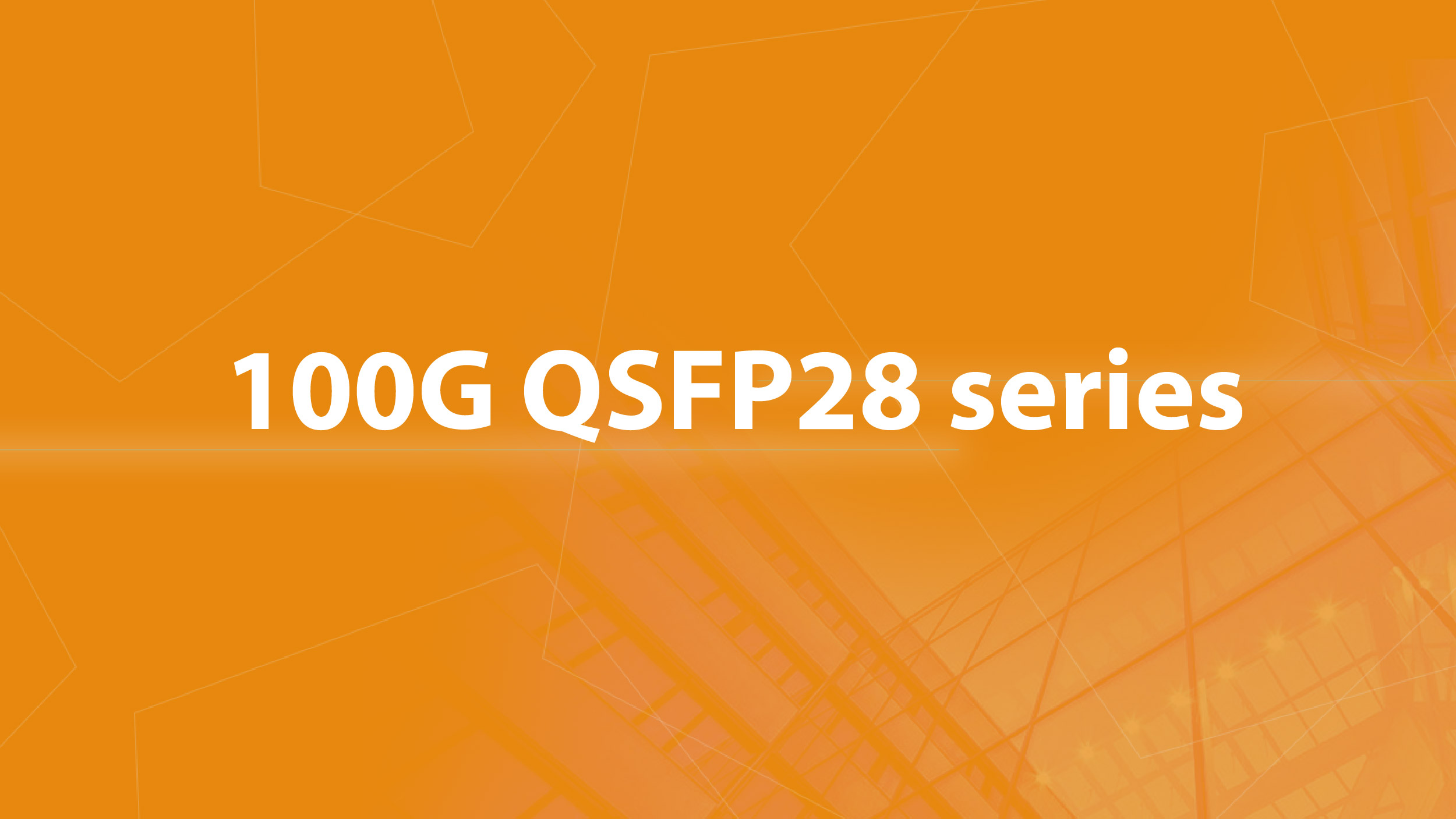 100G QSFP28 series